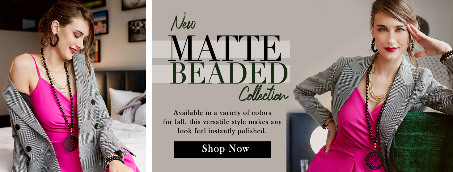 Matte Beaded Collection