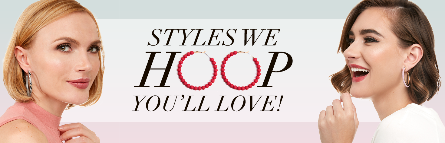 Styles we hoop you'll love!