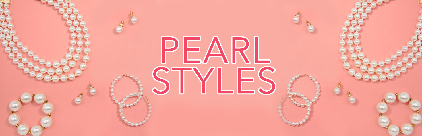 All Pearl Styles